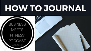 How & Why To Journal