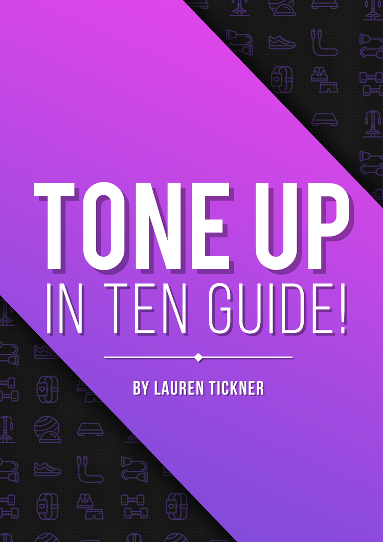 Tone Up In 10: 10 Week Training Guide By Lauren Tickner