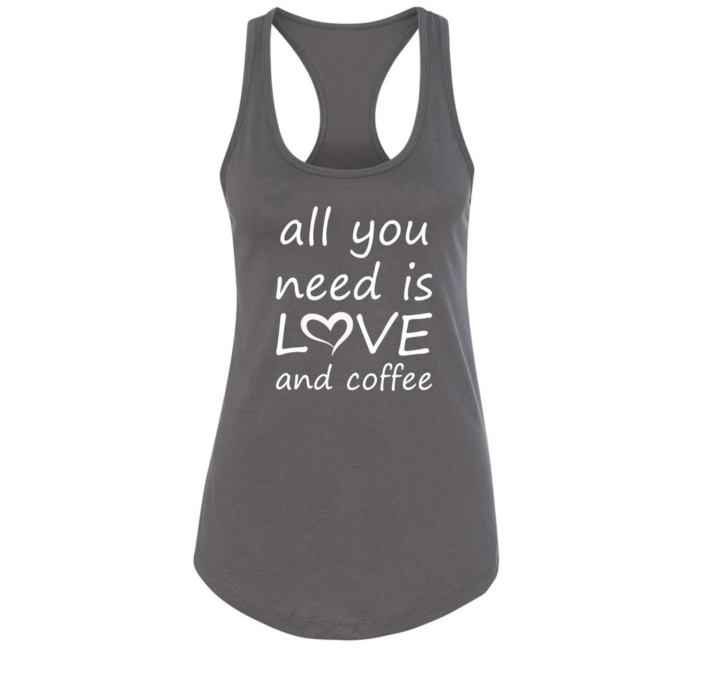 All You Need Is Love And Coffee Ladies Racerback Tank Top