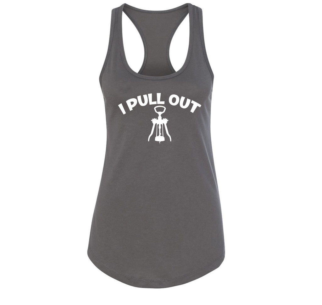 I Pull Out Ladies Racerback Tank Top