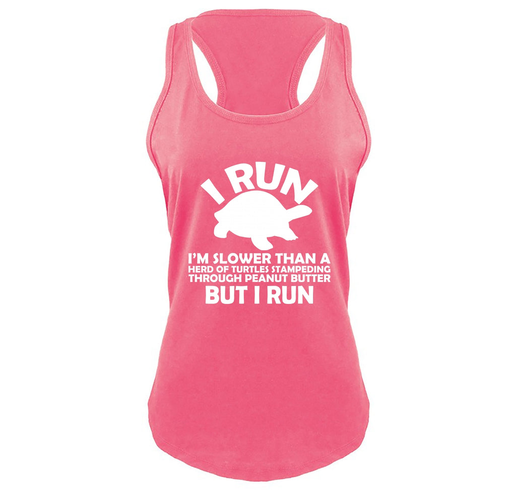 I Run Slower Than A Herd Of Turtles Stampeding Through Peanut Butter But I Run Ladies Gathered Racerback Tank Top