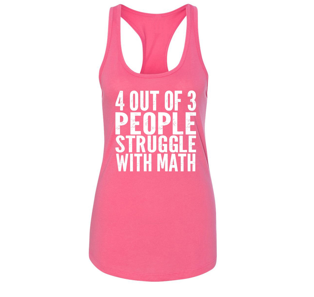 4 Out Of 3 People Struggle With Math Ladies Racerback Tank Top