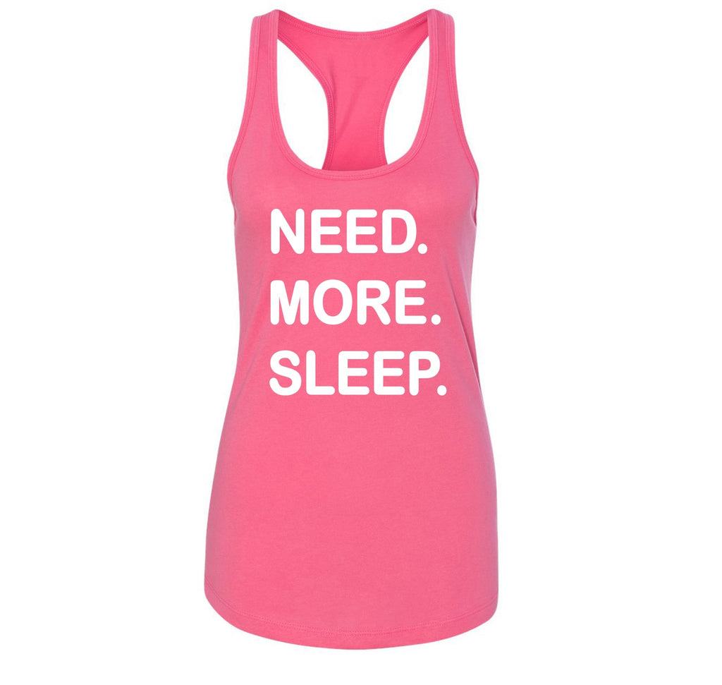 Need More Sleep Ladies Racerback Tank Top