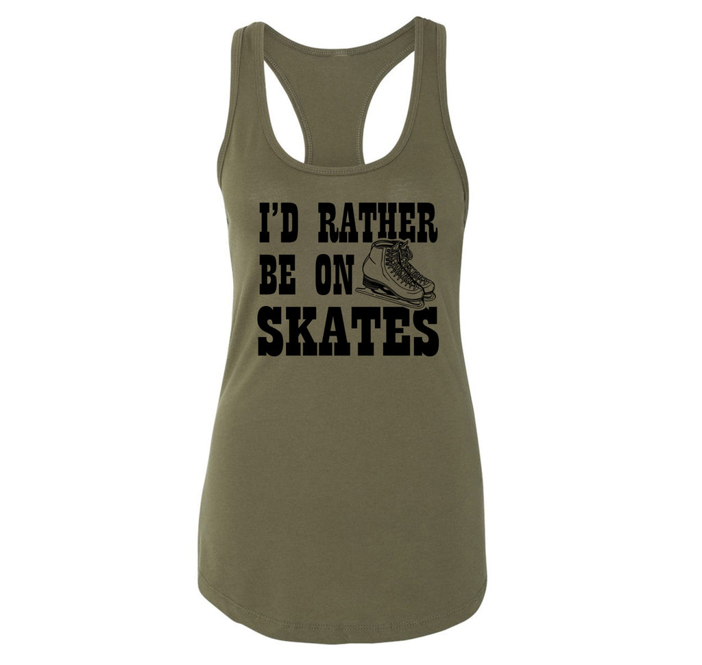 I'd Rather Be On Skates Ladies Racerback Tank Top