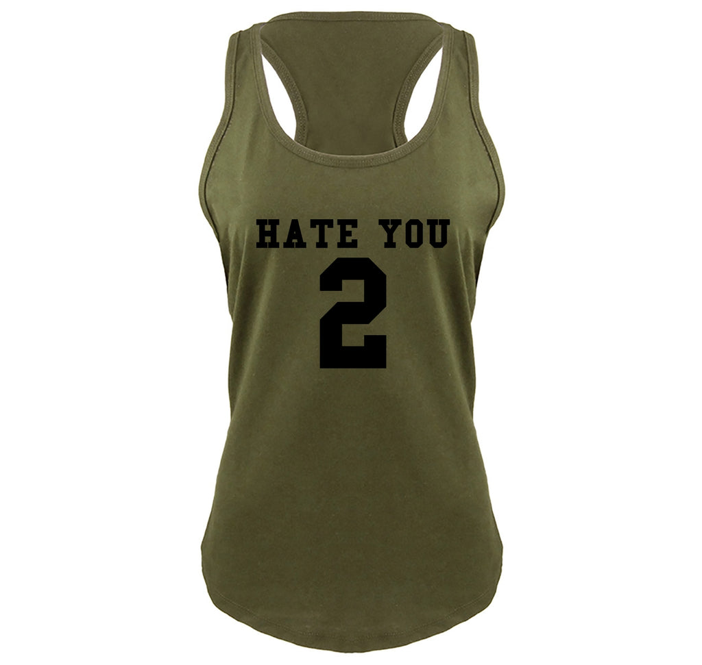 Hate You 2 Too Funny Tee Sports Party Anti Social Gift Tee Ladies Gathered Racerback Tank Top