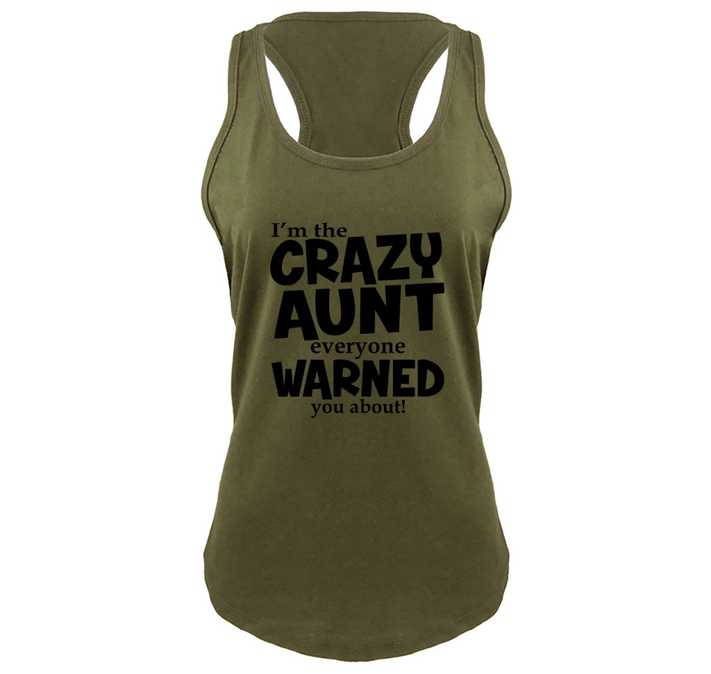 I'm The Crazy Aunt Everyone Warned You About Ladies Gathered Racerback Tank Top
