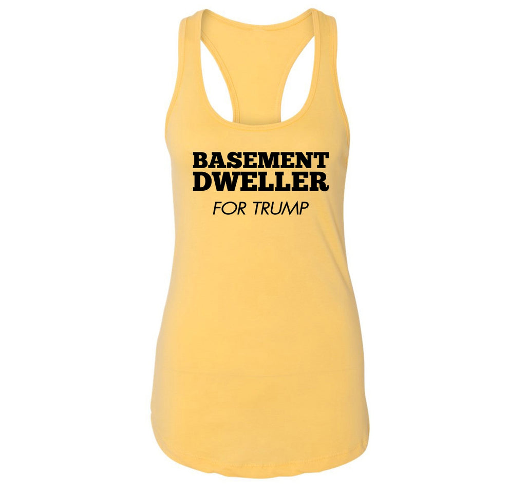 Basement Dweller For Trump Tee Anti Hillary Clinton Bernie Sanders Ladies Racerback Tank Top