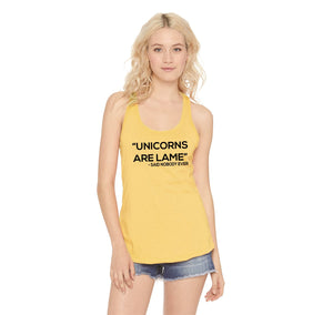 Unicorns Are Lame Said Nobody Ever, Funny T Shirt Ladies Racerback Tank Top