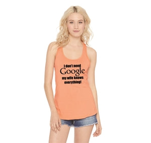 I Don't Need Google Wife Knows Everything Ladies Racerback Tank Top