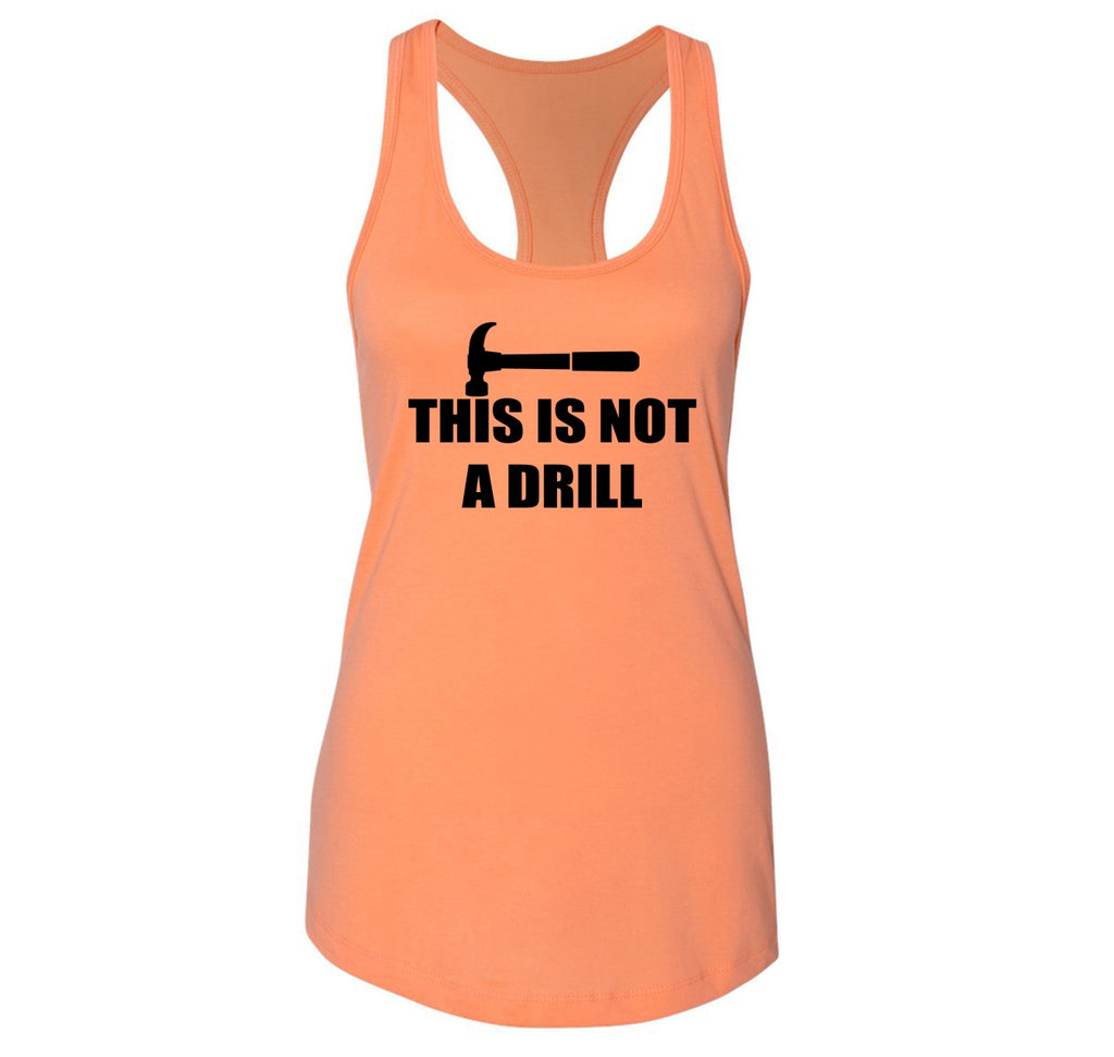 This Is Not A Drill Ladies Racerback Tank Top