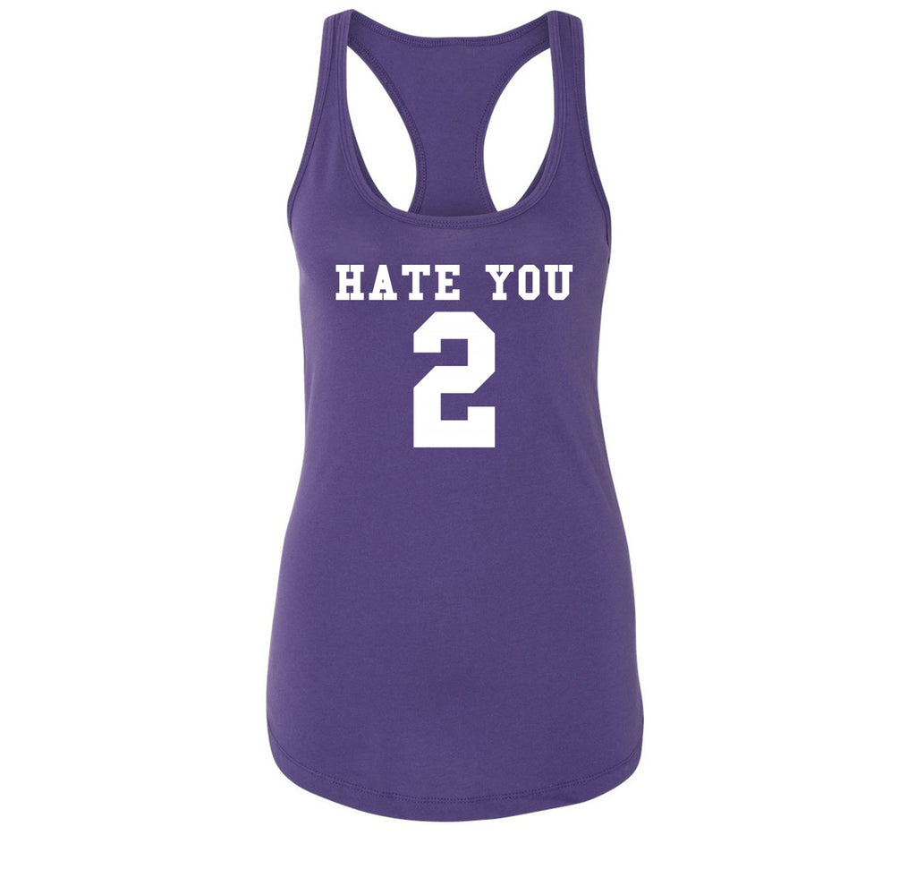 Hate You 2 Too Funny Tee Sports Party Anti Social Gift Tee Ladies Racerback Tank Top