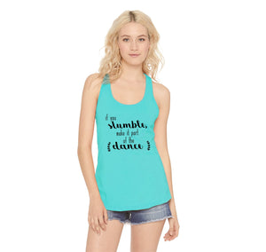 If You Stumble Make It Part Of The Dance Ladies Racerback Tank Top