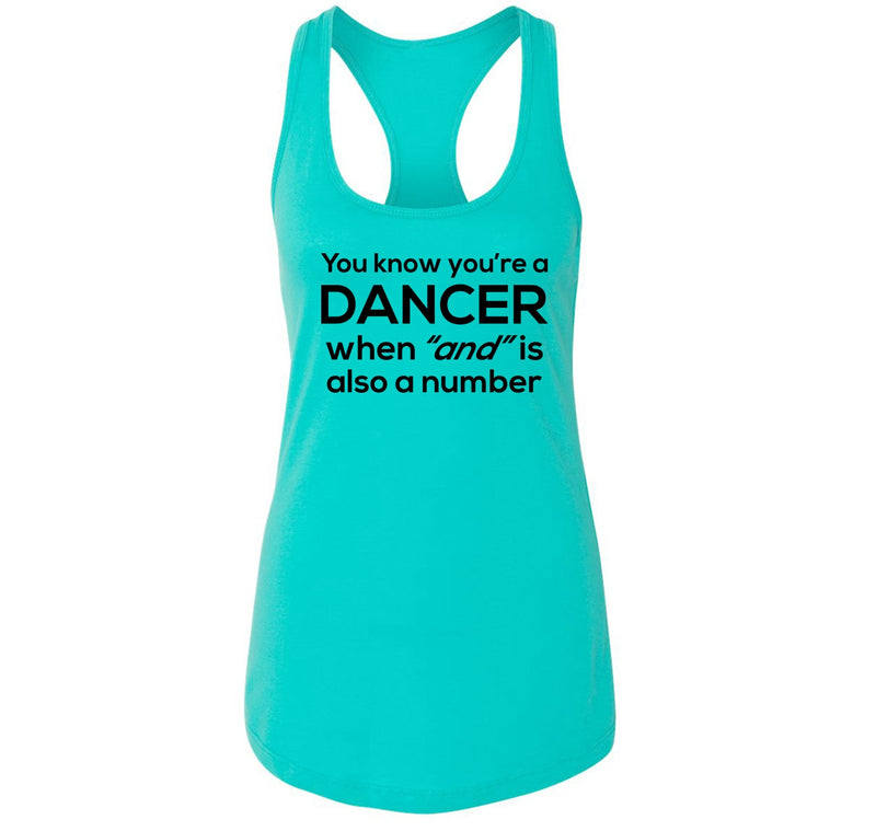 Dancer When AND Is A Number Ladies Racerback Tank Top