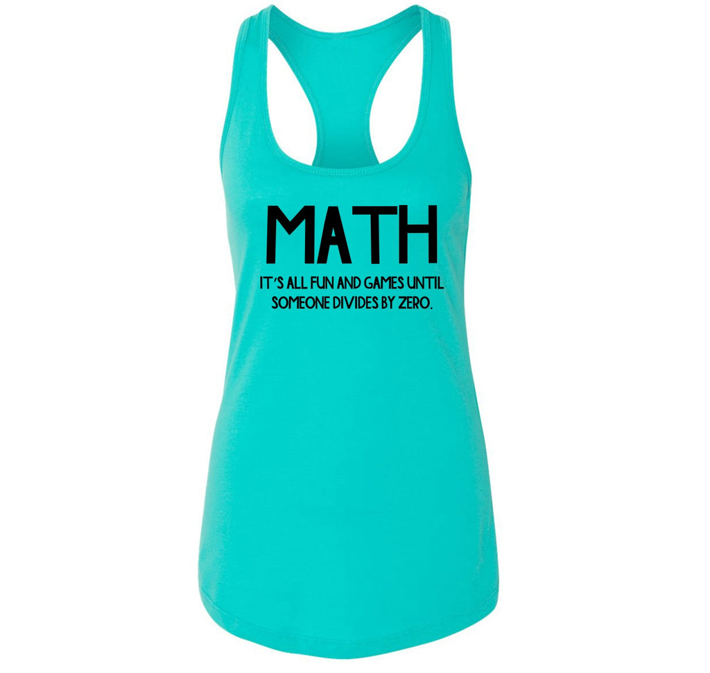 Math Fun Until Someone Divides By Zero Ladies Racerback Tank Top