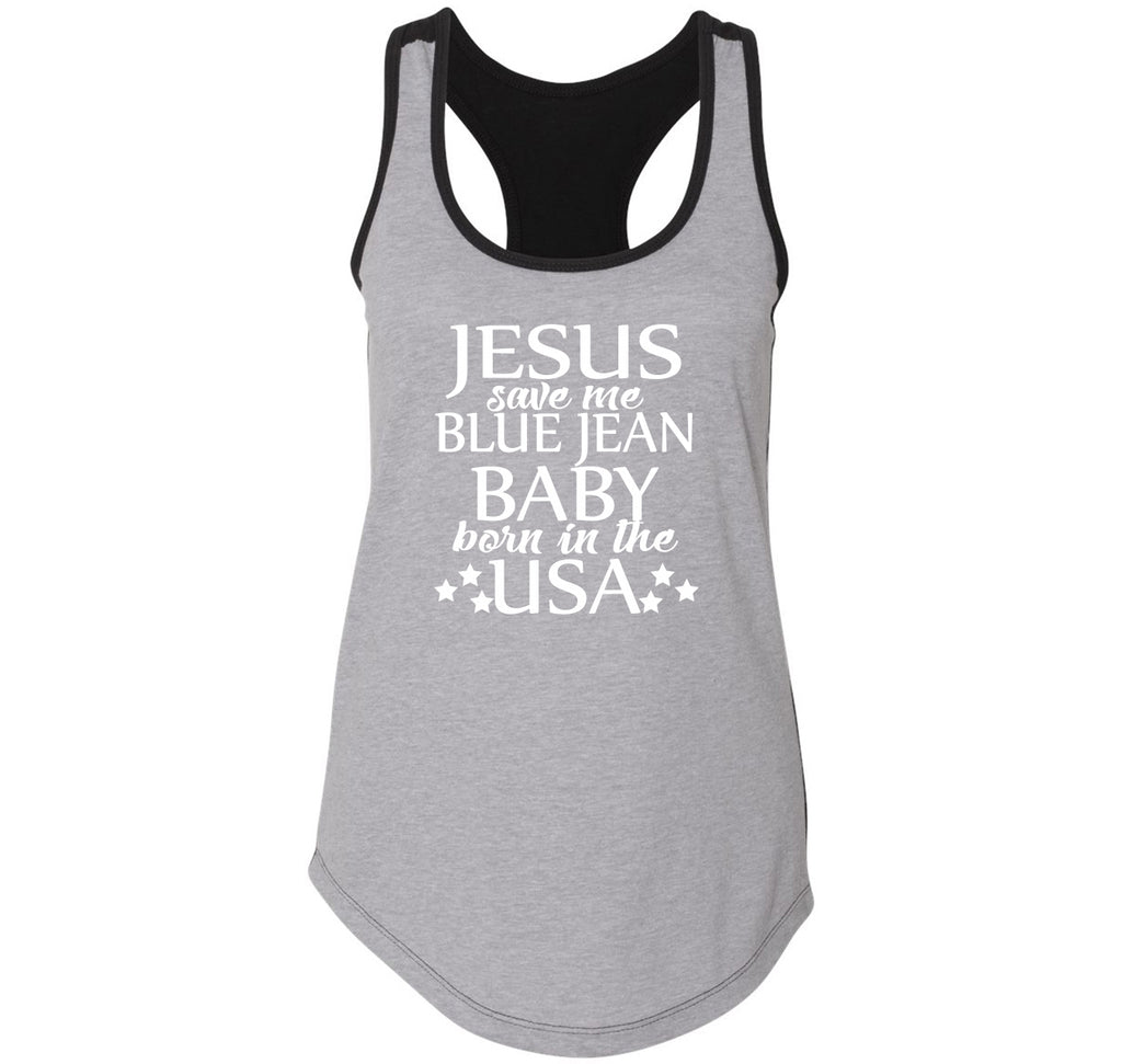 Jesus Save Me Blue Jean Baby Born In USA Ladies Colorblock Racerback Tank Top