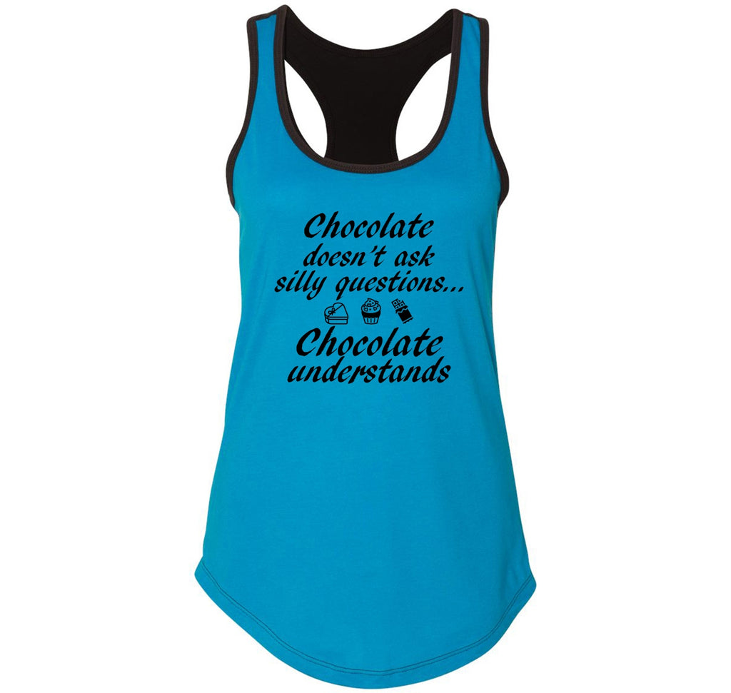 Chocolate Doesn't Ask Chocolate Understands Ladies Colorblock Racerback Tank Top