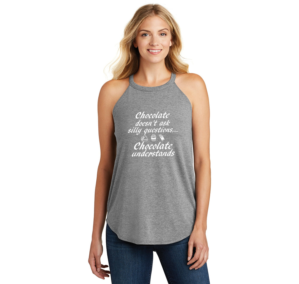 Chocolate Doesn't Ask Chocolate Understands Ladies Tri-Blend Rocker Tank Top