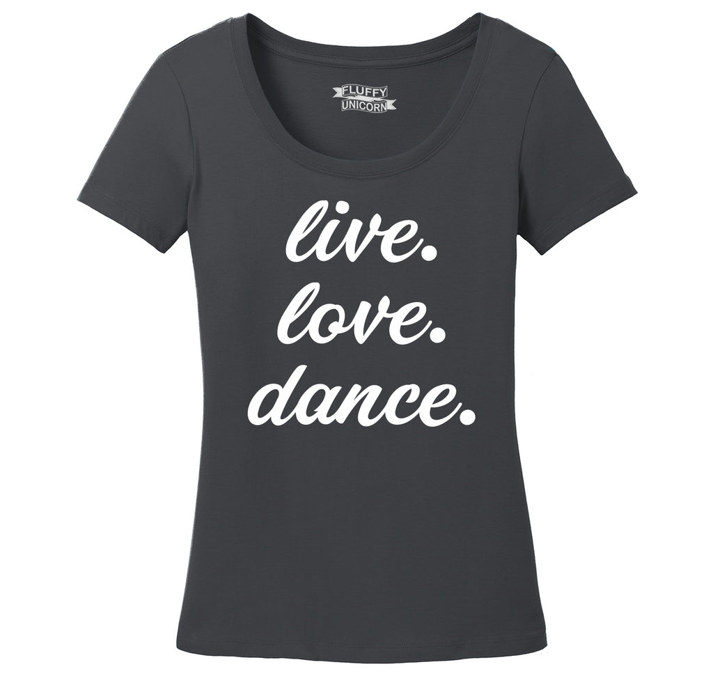 Live Love Dance Ladies Scoop Neck Tee