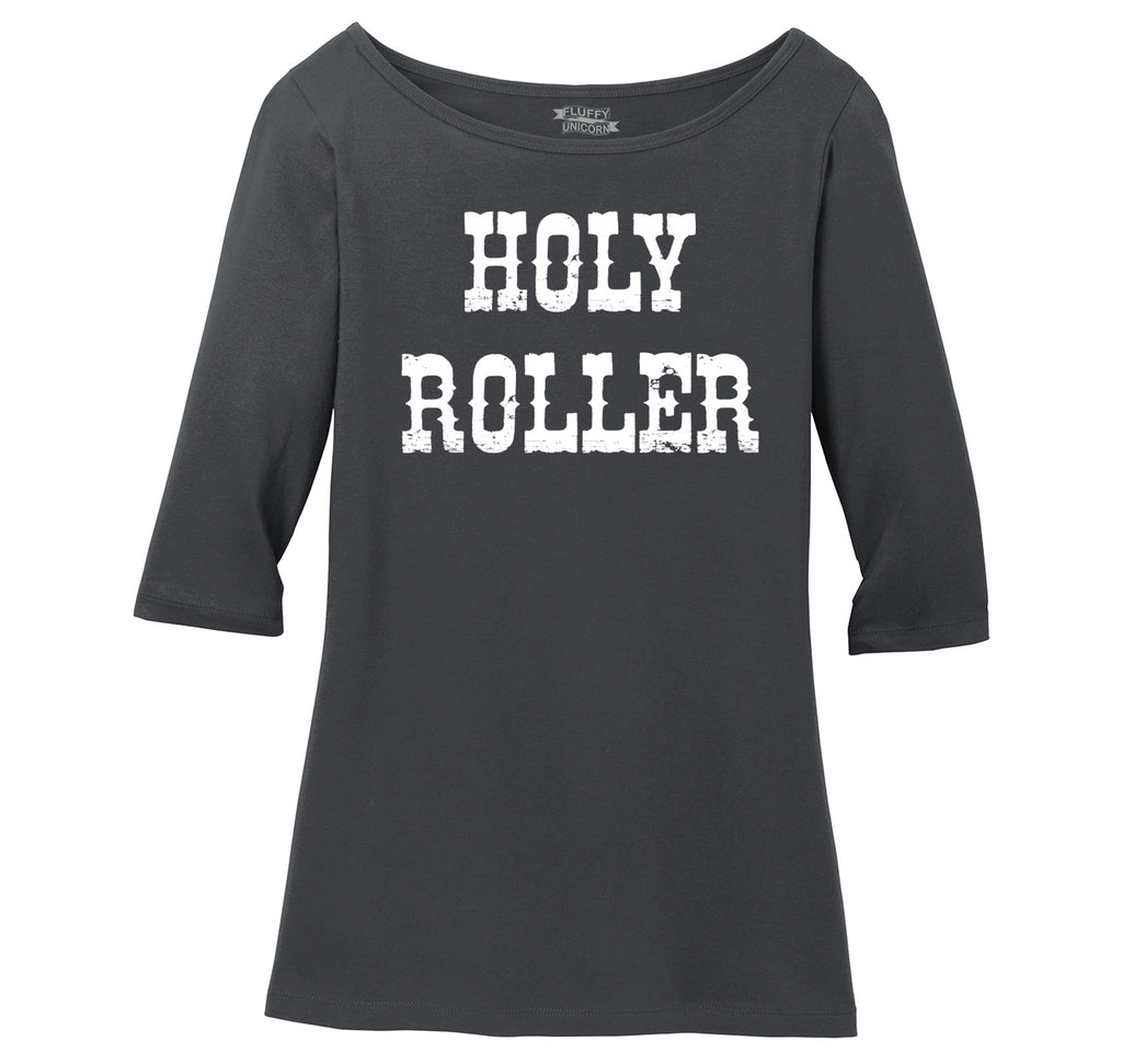 Holy Roller Ladies Wide Neck 3/4 Sleeve Tee