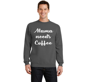 Mama Needs Coffee Crewneck Sweatshirt