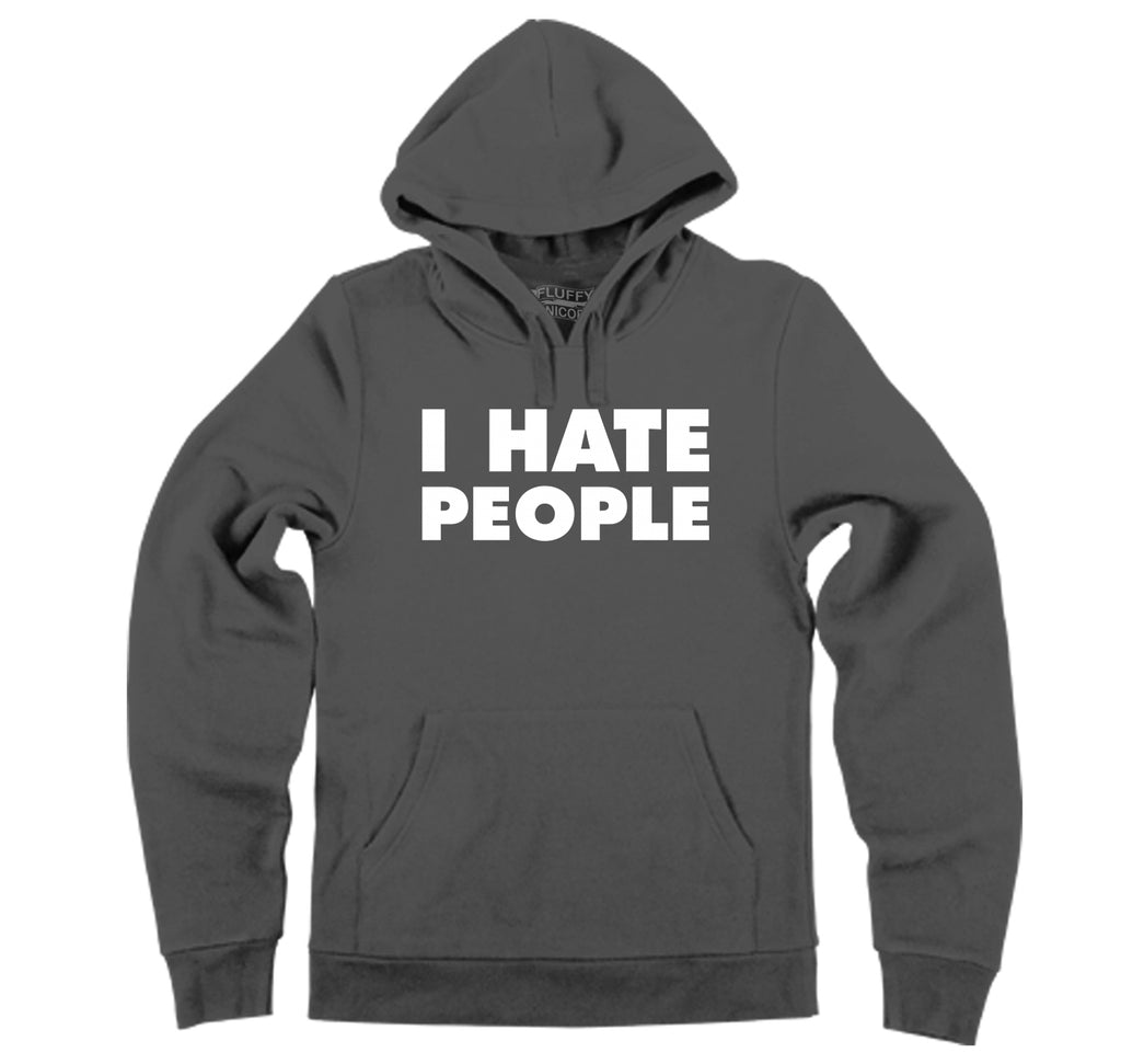 I Hate People Hooded Sweatshirt