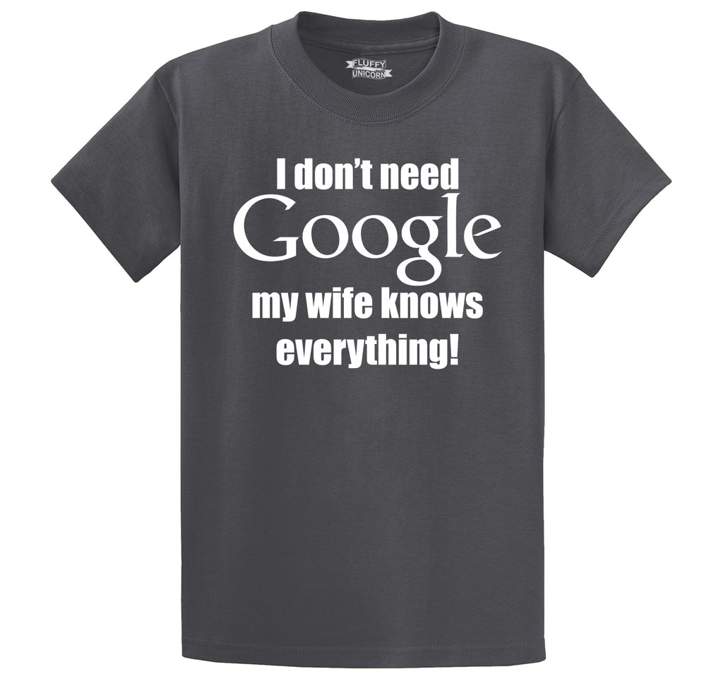 I Don't Need Google Wife Knows Everything Men's Heavyweight Cotton Tee Shirt