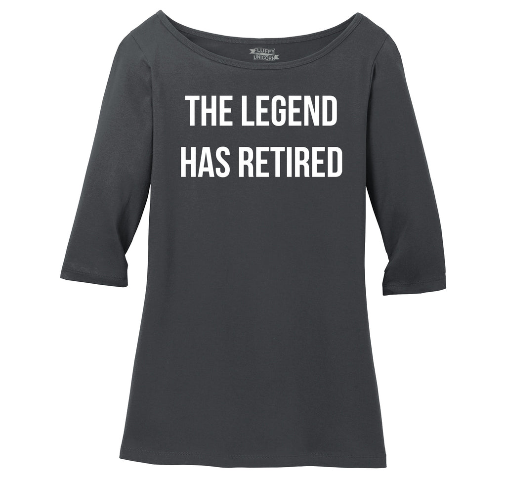 The Legend Has Retired Ladies Wide Neck 3/4 Sleeve Tee