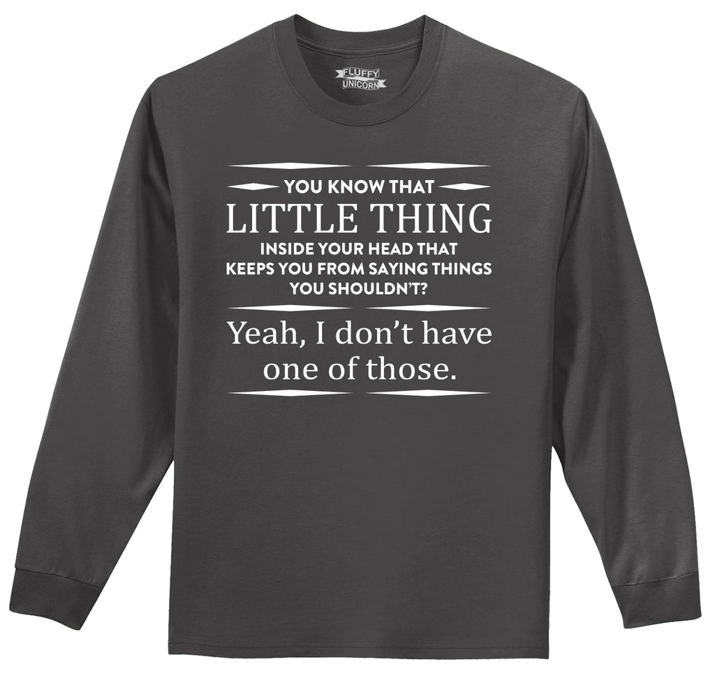 You Know That Thing In Your Head I Don't Have One Mens Long Sleeve Tee Shirt