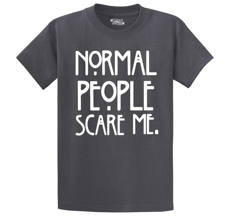 Normal People Scare Me Men's Heavyweight Big & Tall Cotton Tee Shirt