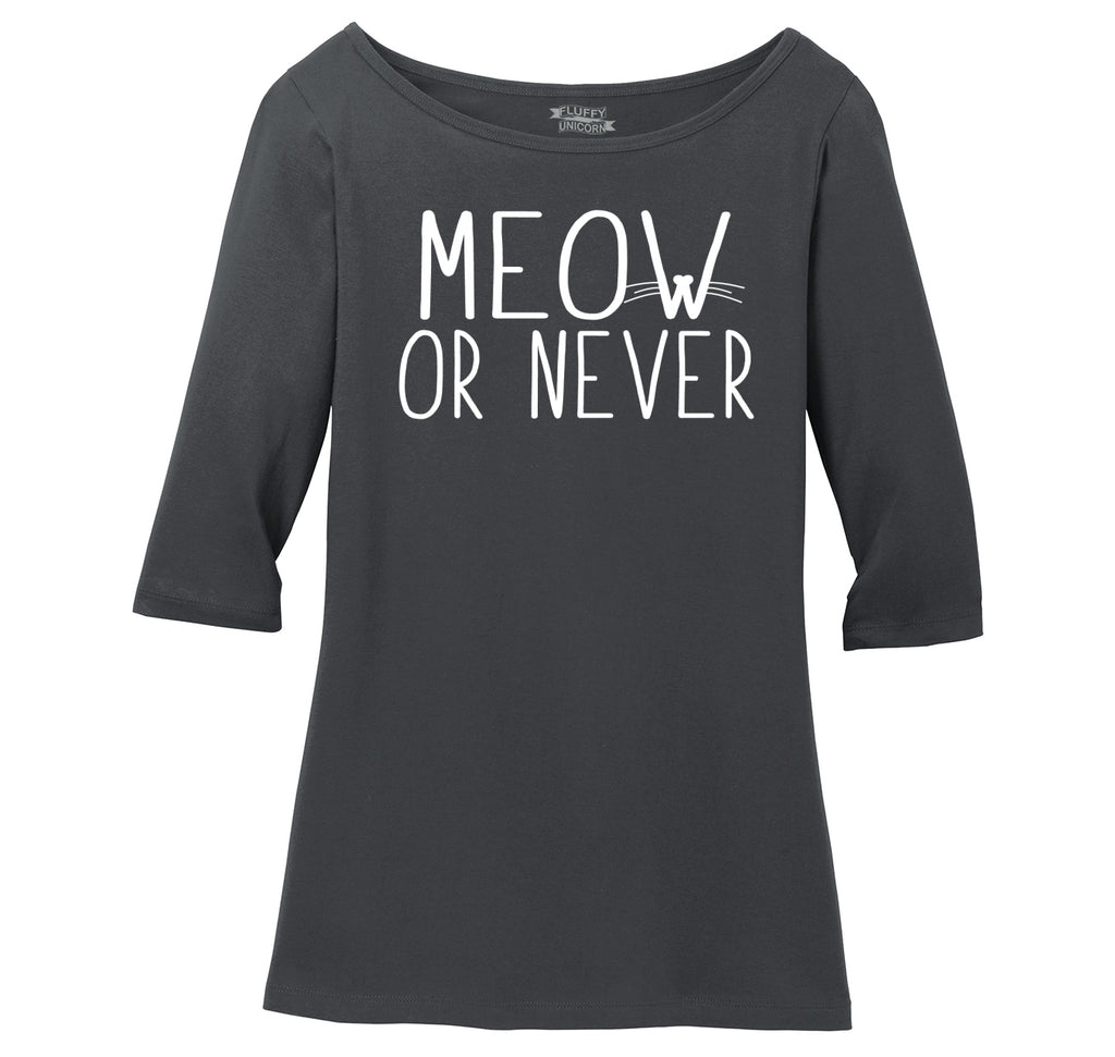 Meow Or Never Ladies Wide Neck 3/4 Sleeve Tee