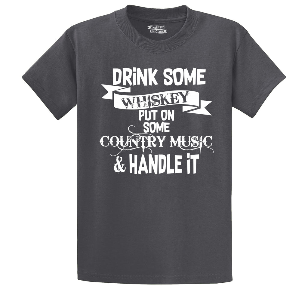 Drink Whiskey Put On Country Music Handle It Men's Heavyweight Big & Tall Cotton Tee Shirt