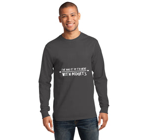 I've Had It Up To Here With Midgets Mens Long Sleeve Tee Shirt
