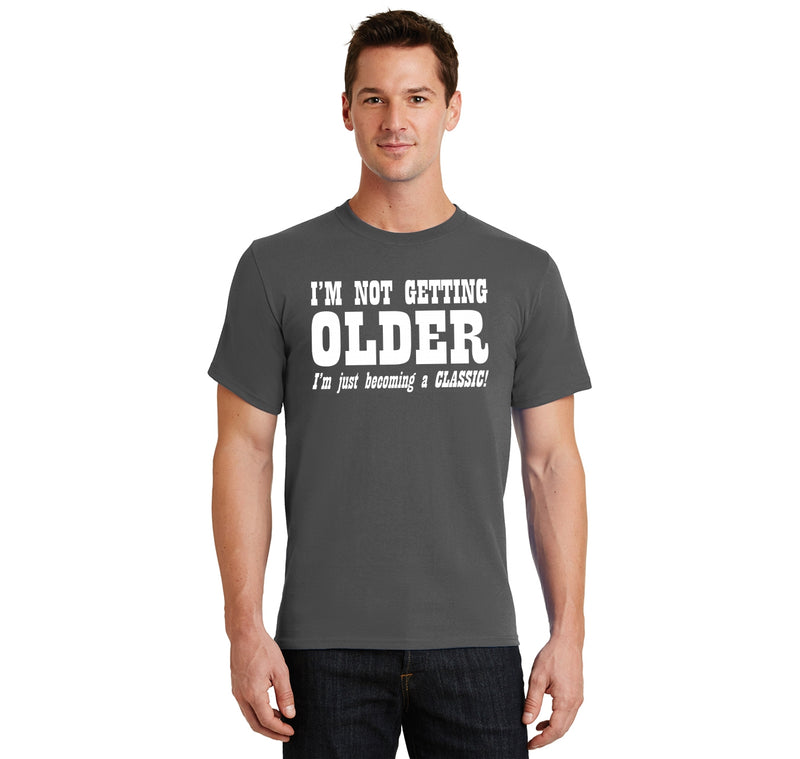 I'm Not Getting Older Becoming Classic Men's Heavyweight Cotton Tee Shirt