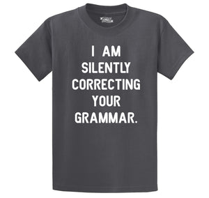 I Am Silently Correcting Your Grammar Funny College Teacher Tee Men's Heavyweight Cotton Tee Shirt