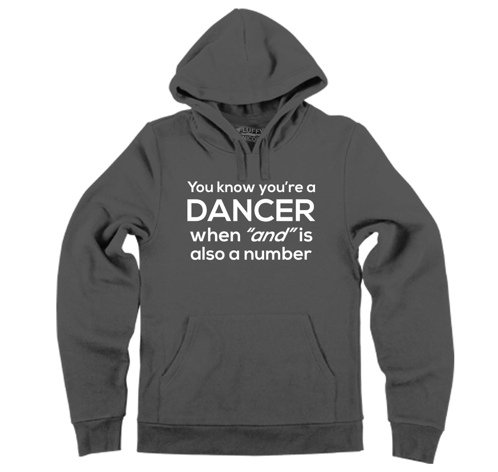 Dancer When AND Is A Number Hooded Sweatshirt
