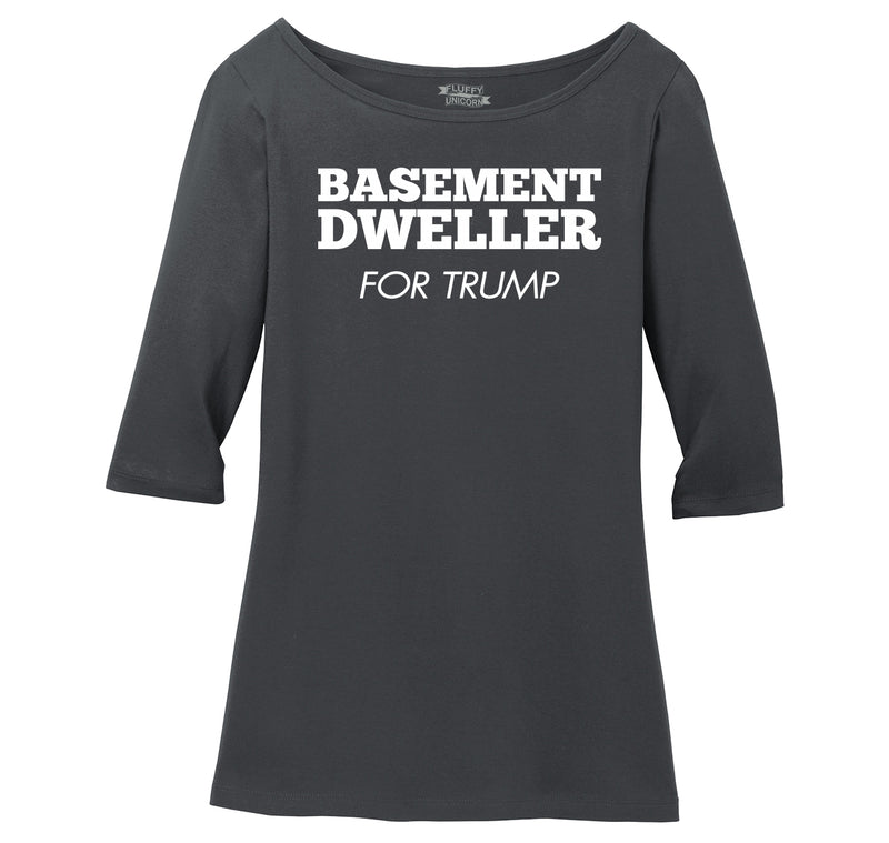 Basement Dweller For Trump Tee Anti Hillary Clinton Bernie Sanders Ladies Wide Neck 3/4 Sleeve Tee