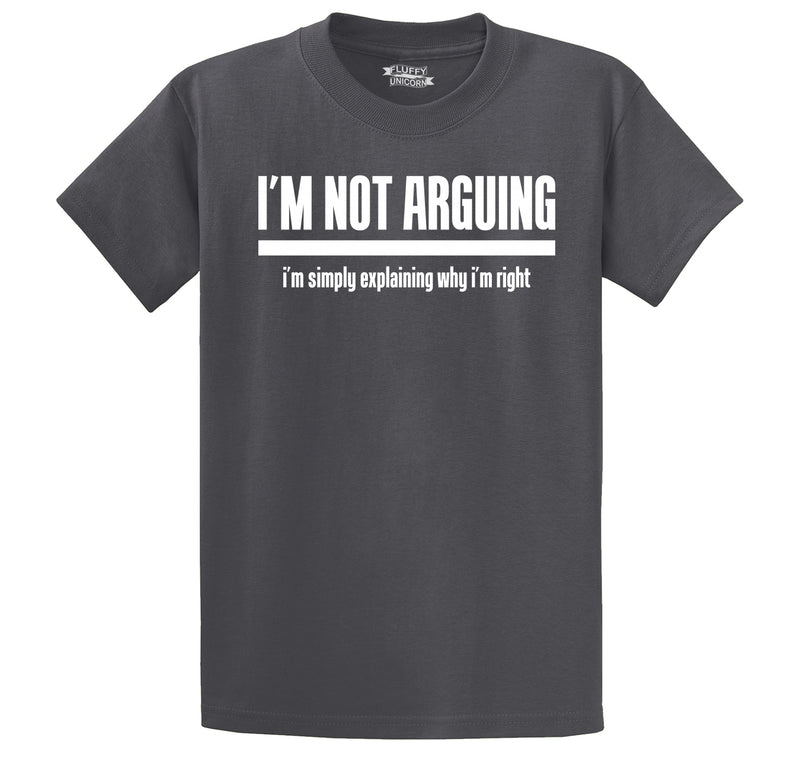 I'm Not Arguing I'm Simply Explaining Why I'm Right Men's Heavyweight Cotton Tee Shirt