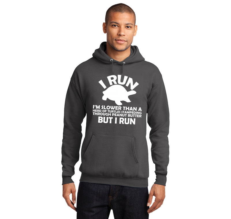 I Run Slower Than A Herd Of Turtles Stampeding Through Peanut Butter But I Run Hooded Sweatshirt
