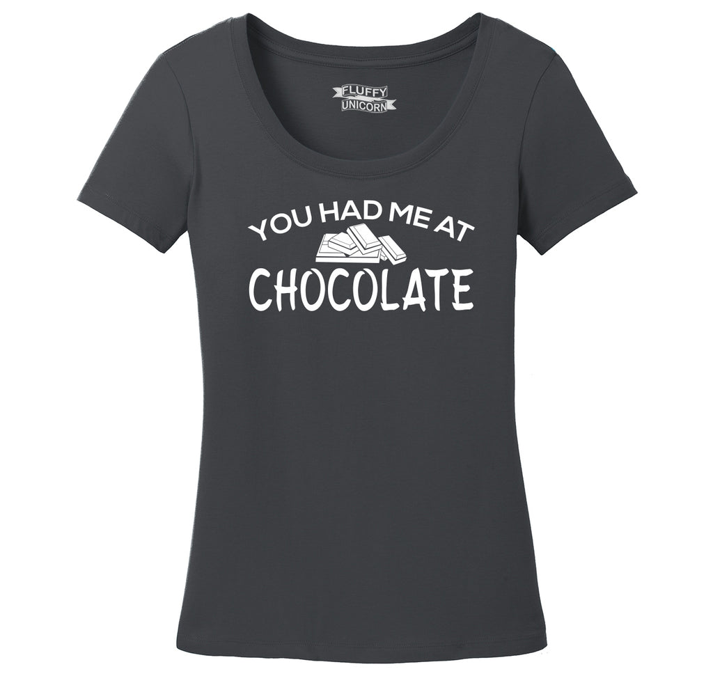 You Had Me At Chocolate Funny Tee Valentines Day Gift Tee Ladies Scoop Neck Tee