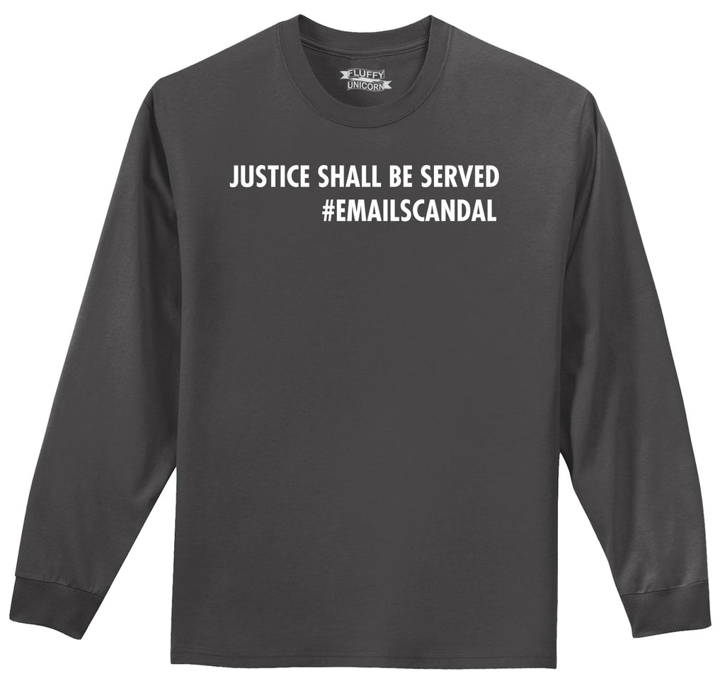 Justice Shall Be Served Email Scandal Mens Long Sleeve Tee Shirt