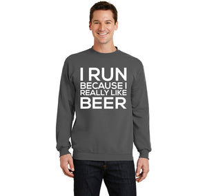 I Run Because I Really Like Beer Crewneck Sweatshirt