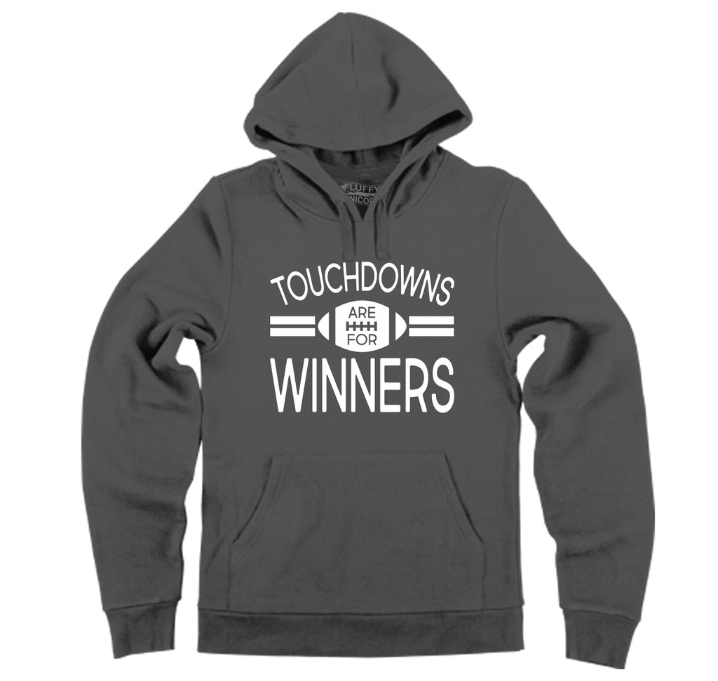 Touchdowns Are For Winners Football Sports Tee Hooded Sweatshirt