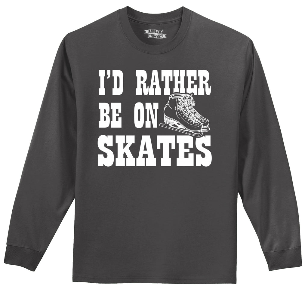 I'd Rather Be On Skates Mens Long Sleeve Tee Shirt