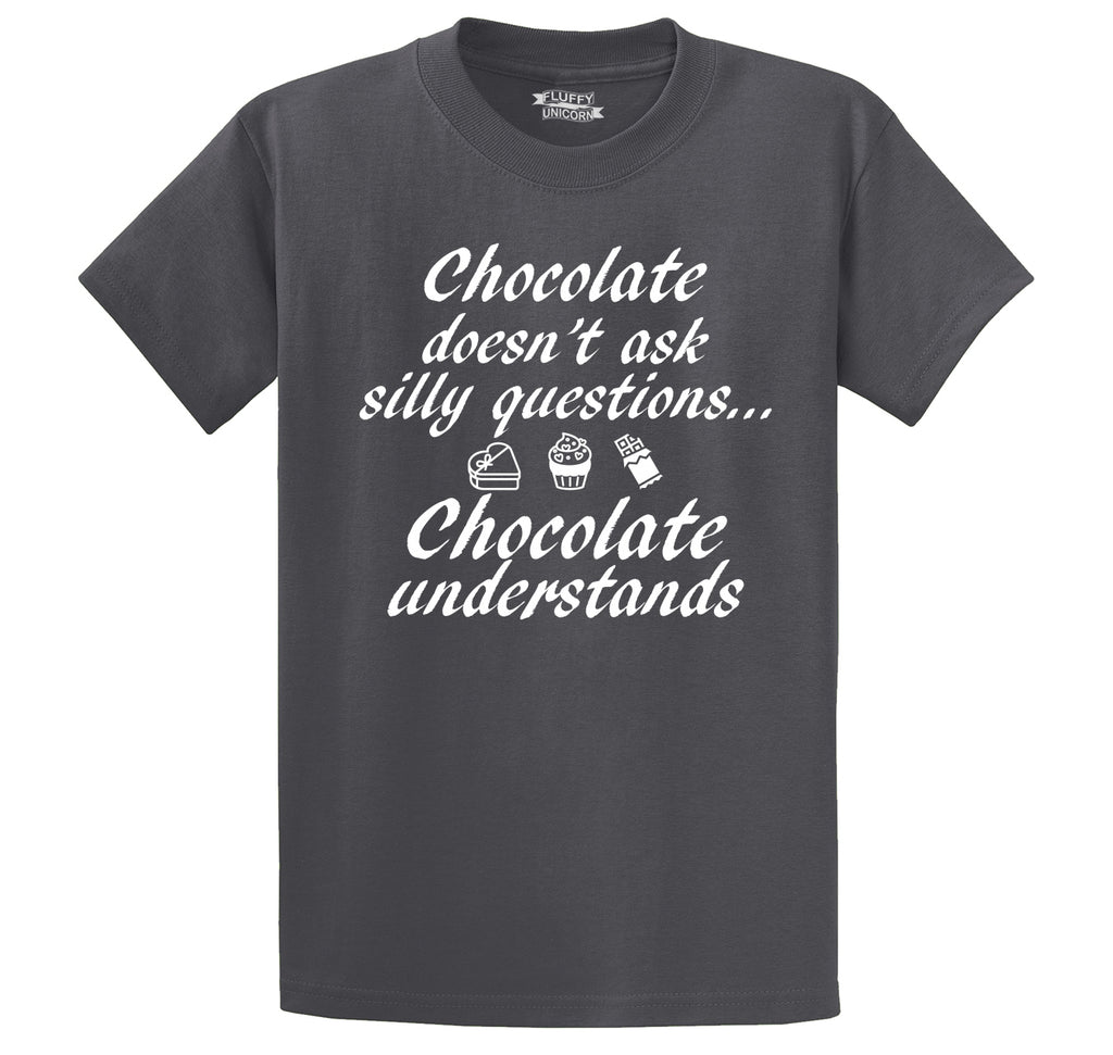 Chocolate Doesn't Ask Chocolate Understands Men's Heavyweight Big & Tall Cotton Tee Shirt