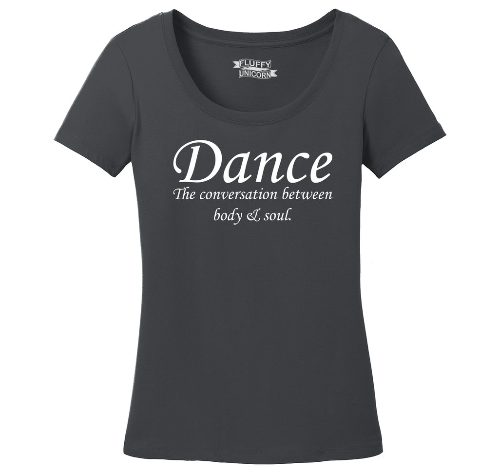 Dance The Conversation Between Body and Soul Ladies Scoop Neck Tee