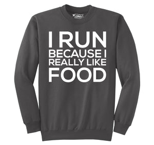 I Run Because I Really Like Food Crewneck Sweatshirt