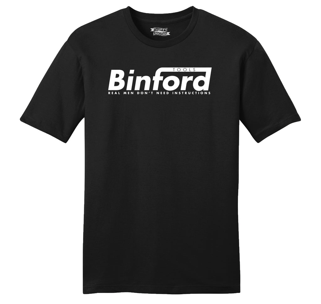 Binford Tools Don't Need Instructions Mens Ringspun Cotton Tee Shirt