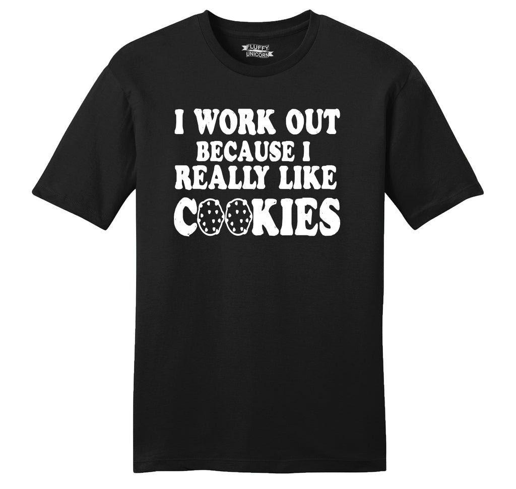 I Work Out Because Cookies Mens Ringspun Cotton Tee Shirt