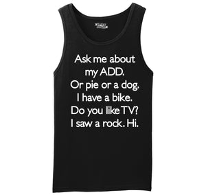 Ask Me About My ADD Dog Rock TV Hi Mens Sleeveless Tank Top