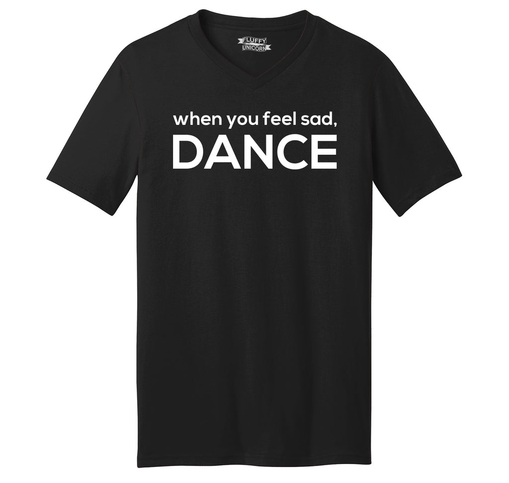 When You Feel Sad Dance Mens Short Sleeve Ringspun V Neck
